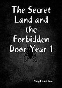 The Secret Land and the Forbidden Door Year 1