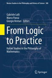 From Logic to Practice: Italian Studies in the Philosophy of Mathematics