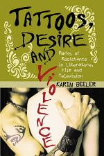 Tattoos, Desire and Violence