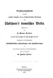 Ergänzungsband zu allen englischen Ausgaben und zur Schlegel-Tieckschen Übersetzung von Shakespeare's dramatischen Werken: enthaltend die von J. Payne Collier in einem alten Exemplar der Folio-Ausgabe von 1632 aufgefundenen und hrsg. handschriftlichen Bemerkungen un Textänderungen in übersichtlich vergleichenden zusammenstellung