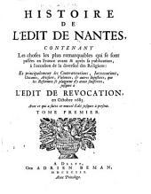 Histoire de l'Édit de Nantes: contenant les choses les plus remarquables qui se sont passées en France avant & après sa publication, à l'ocasion de la diversité des religions, et principalement les contraventions, inexecutions, chicanes, artifices, violences, & autres injustices, que les reformez se plaignent d'y avoir souffertes, jusques à l'édit de revocation, en octobre 1685 ; avec ce qui a suivi ce nouvel édit jusques à présent, Volume1