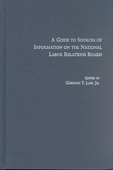 A Guide to Sources of Information on the National Labor Relations Board PDF