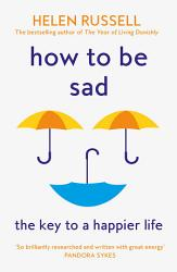How To Be Sad Book PDF