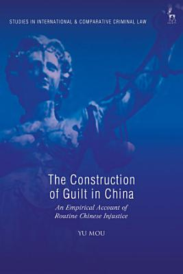 The Construction of Guilt in China