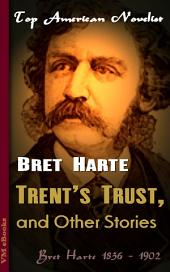 Trent's Trust, and Other Stories: Top American Novelist