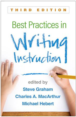 Best Practices in Writing Instruction  Third Edition PDF