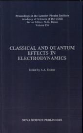 Classical and Quantum Effects in Electrodynamics: Volume 176
