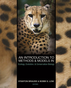 An Introduction to Methods and Models in Ecology  Evolution  and Conservation Biology