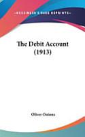 The Debit Account  1913  PDF