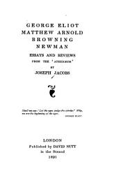 George Eliot, Matthew Arnold, Browning, Newman: Essays and Reviews from the 'Athenæum'