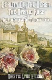 Beauty of the Beast #1 The Mystic Rose: Part B: A Vow Of Love And The Challenge
