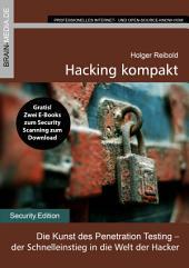 Hacking kompakt: Die Kunst des Penetration Testing - der Schnelleinstieg in die Welt der Hacker