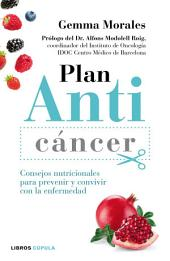 Plan anticáncer: Consejos nutricionales para prevenir y convivir con la enfermedad