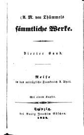 Sämmtliche Werke: Reise in das mittägliche Frankreich ; 3. Thl, Band 4