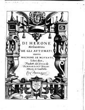 Di Herone Alessandrino De Gli Avtomati, ouero Machine Se Moventi, Libri due