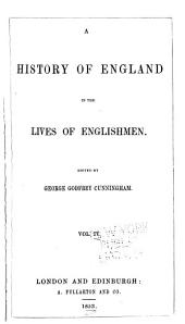 A history of England in the lives of Englishmen: Volume 4
