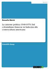 La canzone politica 1940-1970. Dal colonialismo francese in Indocina alla controcultura americana