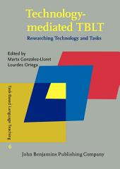 Technology-mediated TBLT: Researching Technology and Tasks