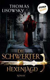 DIE SCHWERTER - Band 4: Hexenjagd