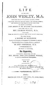 The life of the rev. John Wesley, M.A. to which is prefixed, some account of his ancestors and relation. To which is subjoined an appendix, 2 vols