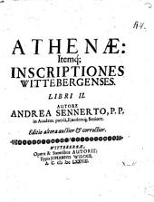 Athenae: itemque inscriptiones Wittebergenses: libri duo