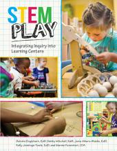STEM Play: Integrating Inquiry into Learning Centers