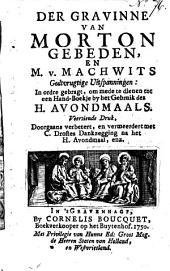 Der gravinne van Morton gebeden, en M. v. Machwits Godtvrugtige uitspanningen:: in ordre gebragt, om mede te dienen tot een hand-boekje by het gebruik des H. Avondmaals
