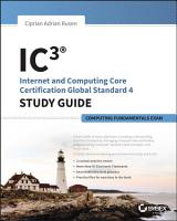 IC3  Internet and Computing Core Certification Computing Fundamentals Study Guide PDF