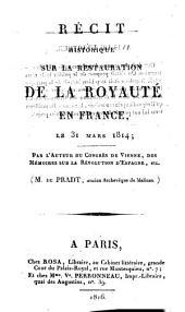 Récit historique sur la restauration de la royauté en France, le 31 mars 1814