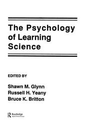 The Psychology of Learning Science