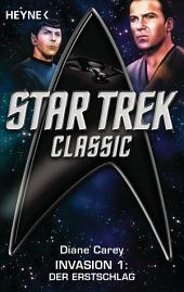 Star Trek - Classic: Der Erstschlag: Invasion 1 - Roman