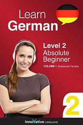 Learn German - Level 2: Absolute Beginner: Volume 1: Lessons 1-25
