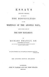 Essays (second Series) on Some of the Difficulties in the Writings of the Apostle Paul: And in Other Parts of the New Testament, Volume 58381