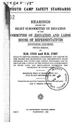 Youth Camp Safety Standards  Hearings Before the Select Subcommittee on Education     90 2  on H R  17131 and H R  17307  July 25  September 18  1968 PDF