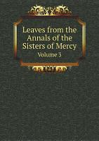 Leaves from the Annals of the Sisters of Mercy PDF