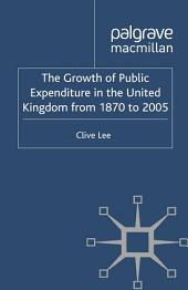 The Growth of Public Expenditure in the United Kingdom from 1870 to 2005