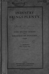 Industry brings plenty: John Bellers' scheme for a colledge of industry, 1696. A reprint with prefatory note