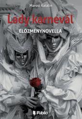 Lady karnevál: előzménynovella