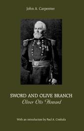 Sword and Olive Branch: Oliver Otis Howard