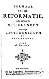 Verhaal van de reformatie, in en ontrent de Nederlanden : met eenige aantekeningen en aanmerkingen