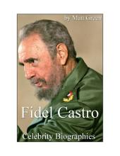 Celebrity Biographies - The Amazing Life Of Fidel Castro - Famous People