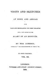 """Visits and Sketches at Home and Abroad: With Tales and Miscellanies Now First Collected, and a New Edition of the """"Diary of an Ennuyée."""", Volume 1"""