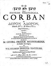Qorbān lô qorbān sive diatribe philosophica Corban ut dōron adōron, Matth. XV, 5. et Marc. VII. 11. improbatum, expendens: Pars posterior, Sectio II