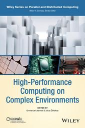 High-Performance Computing on Complex Environments