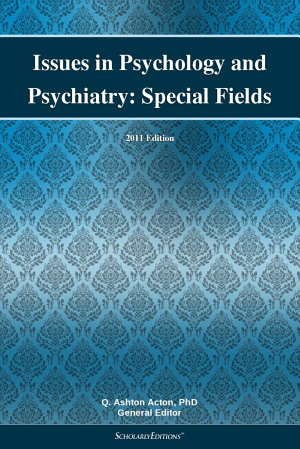 Issues in Psychology and Psychiatry  Special Fields  2011 Edition PDF
