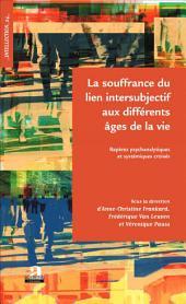 La souffrance du lien intersubjectif aux différents âges de la vie: Repères psychanalytiques et systémiques croisés