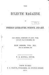 The Eclectic Magazine: Foreign Literature, Volume 12; Volume 75