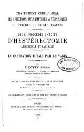 Traitement chirurgical des affections inflammatoires et néoplasiques de l'utérus et de ses annexes: deux procédés inédits d'hystérectomie abdominale et vaginale
