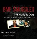BMF Smuggler the World Is Ours Craig Petties, Big Meech, and Jefe de Jefes Arturo Beltran Leyva