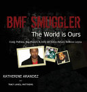 BMF Smuggler the World Is Ours Craig Petties  Big Meech  and Jefe de Jefes Arturo Beltran Leyva PDF